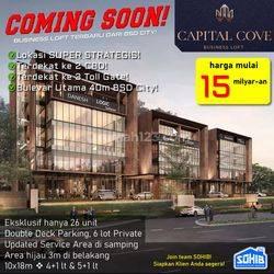 Capital Cove Premium Business Loft BSD City | Perdana Lokasi Terbaik Kawasan Ramai 24 Jam | Limited Unit !! |