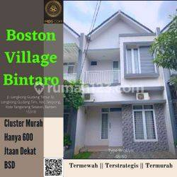 Boston Village Bintaro 2LT 600JTAAN Termurah Dekat Nusa Loka BSD